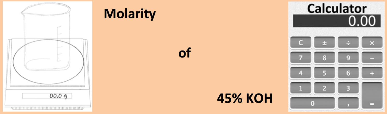 Molarity of 45% KOH